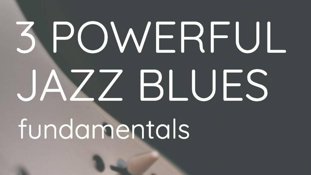3 Powerful Jazz Blues Fundamentals