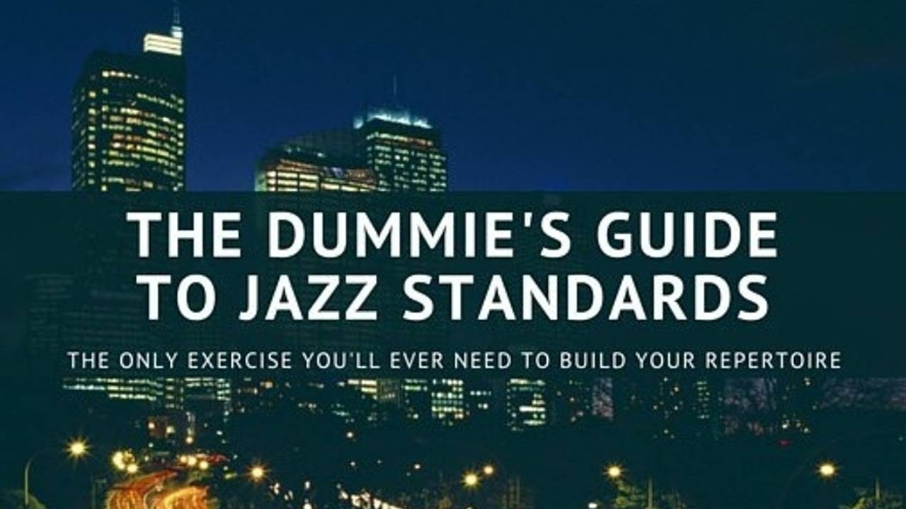 the-dummies-guide-to-jazz-standards