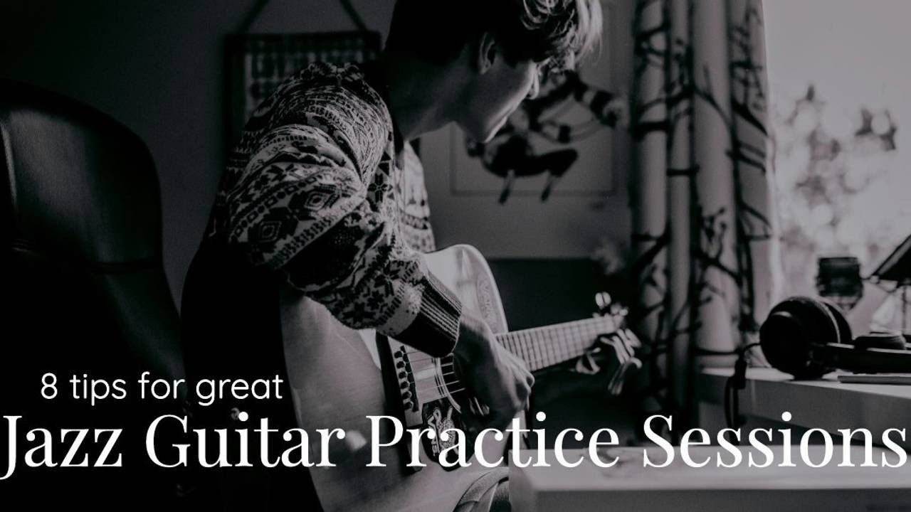 Jazz Guitar Practice Sessions