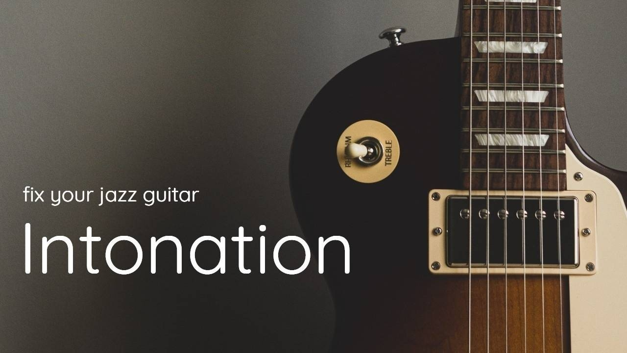 How to Fix Your Guitar Intonation