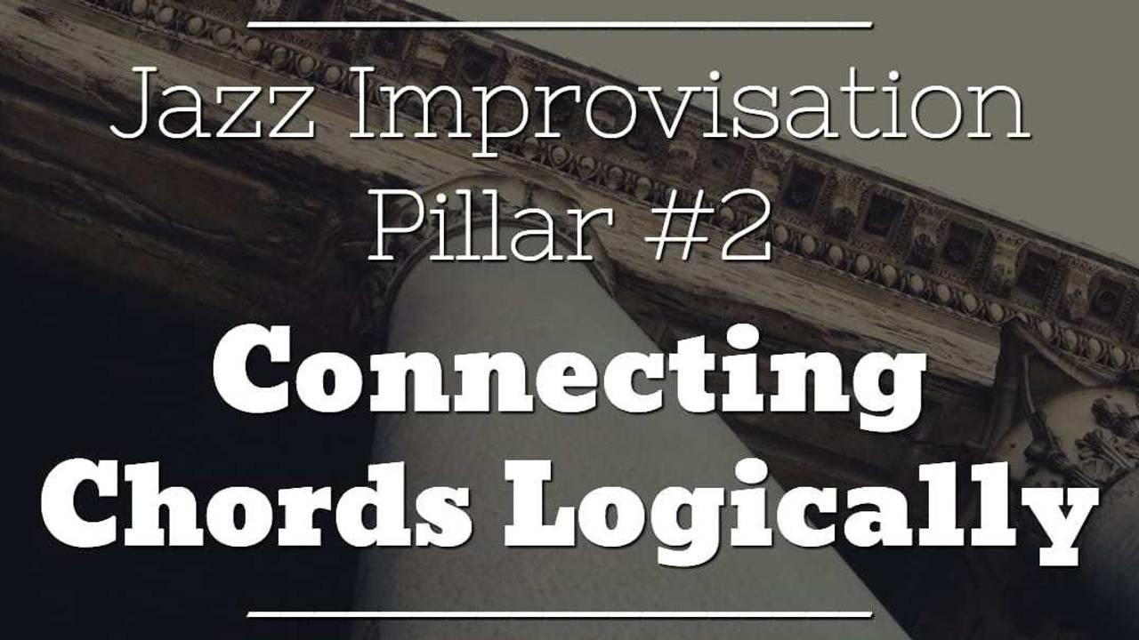 jazz-improv-pillar-2-connecting-chords-logically