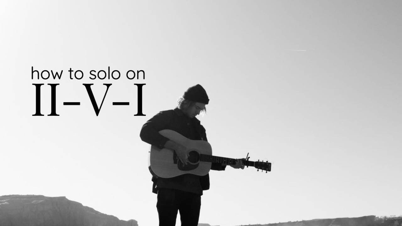 how-to-solo-on-ii-v-i