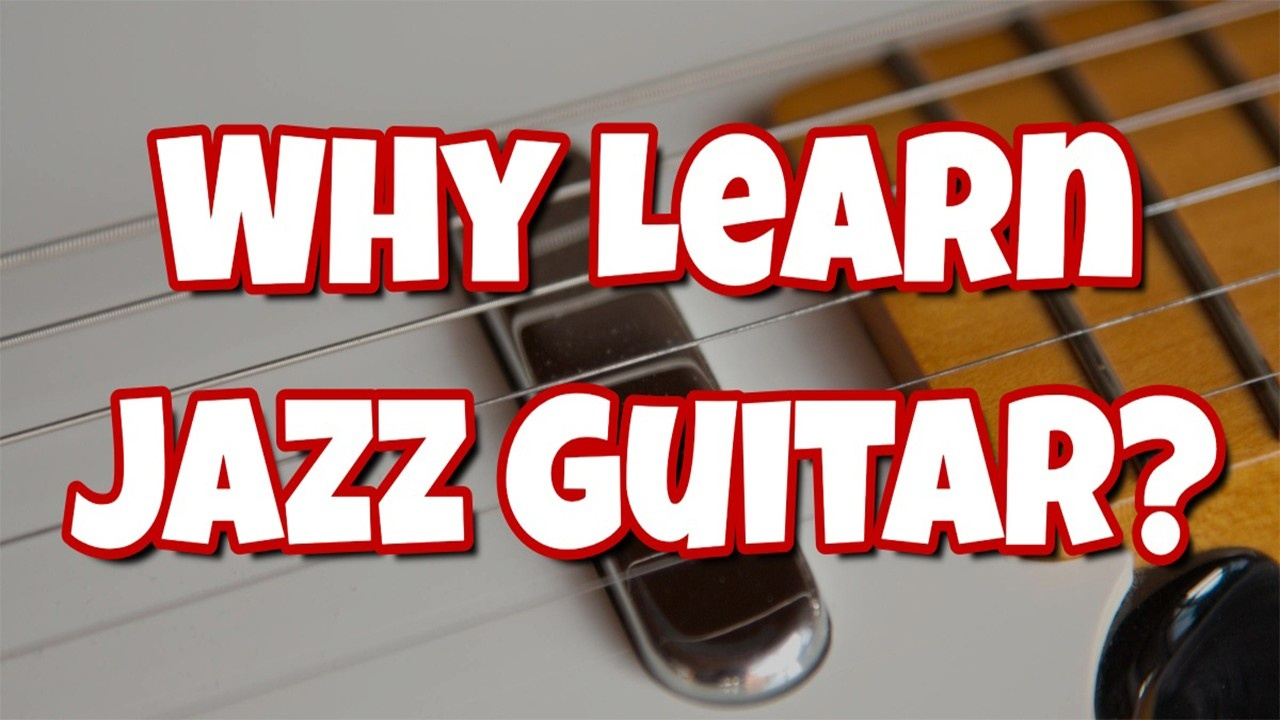 why-learn-jazz-guitar