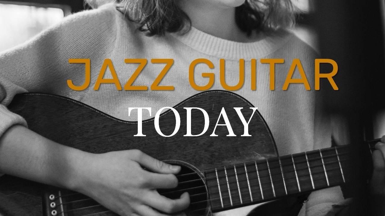 Jazz Guitar Today