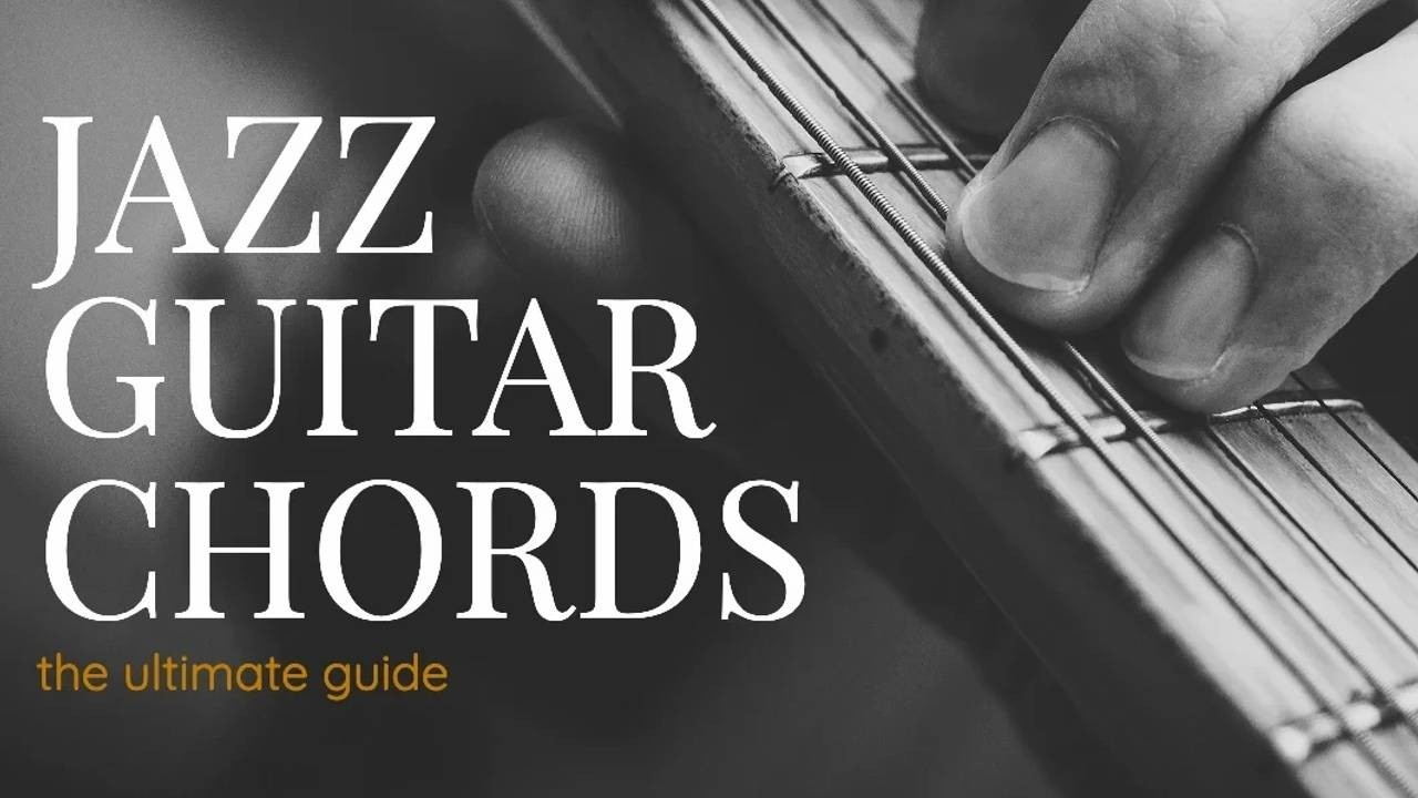 Ultimate Guide to Jazz Guitar Chords