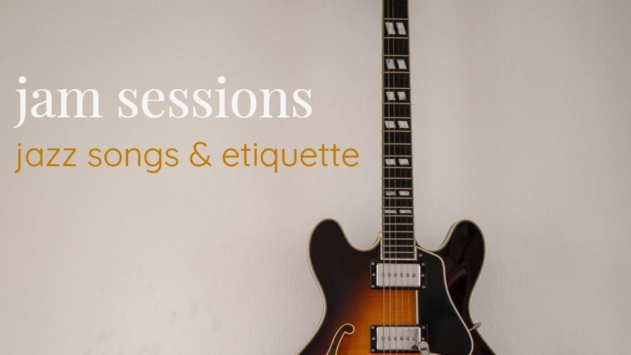 Jam Sessions jazz songs and etiquette