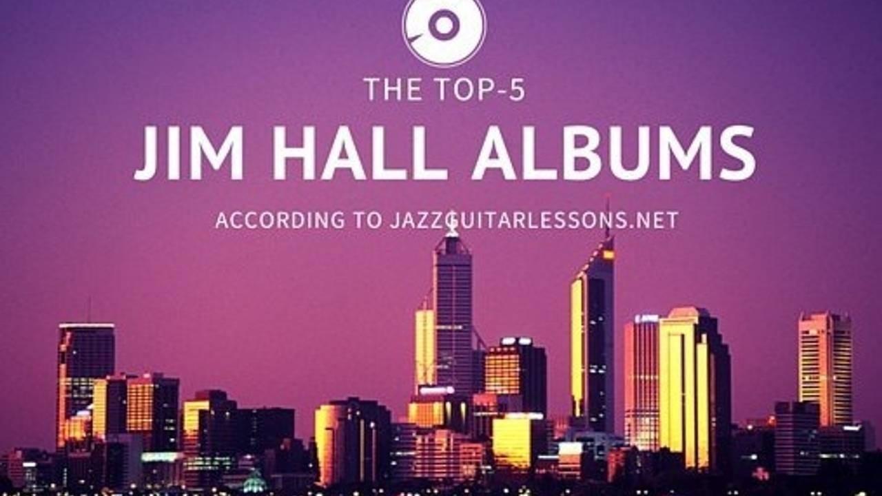 jim-halls-top-5-jazz-guitar-albums