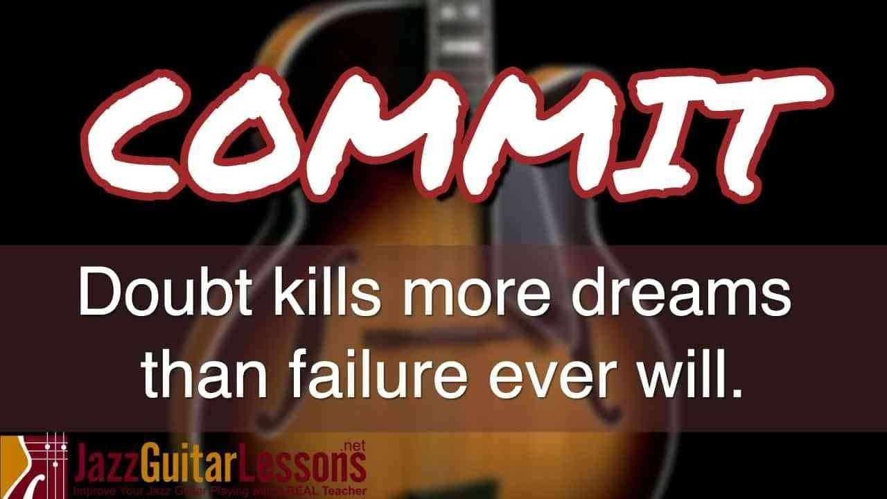 commit-doubt-kills-more-dreams-than-failure-ever-will