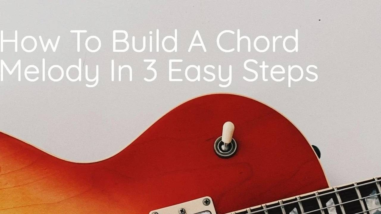 build-chord-melody-3-easy-steps