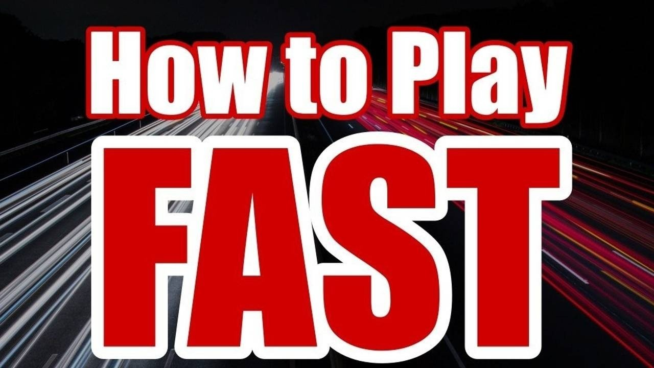 how-to-play-fast