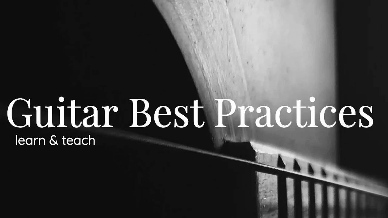 Guitar best practices