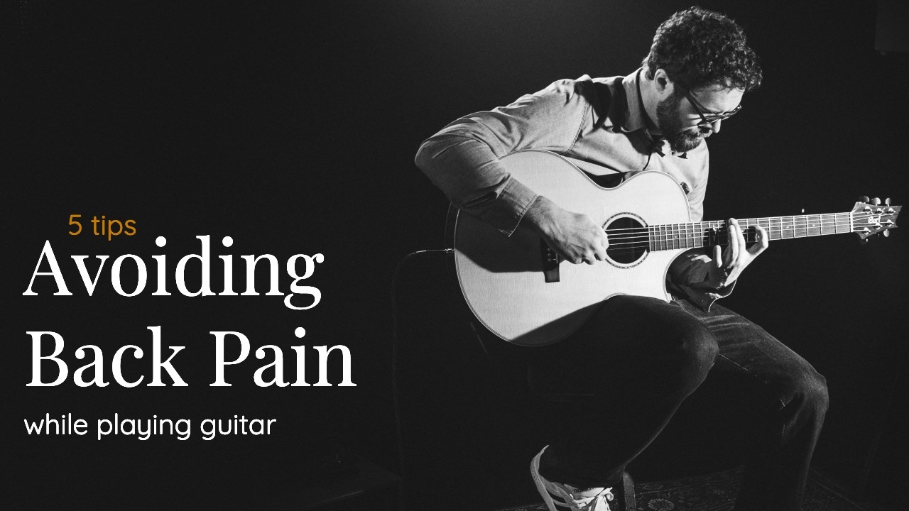 5 Tips for Avoiding Back Pain While Playing Your Guitar