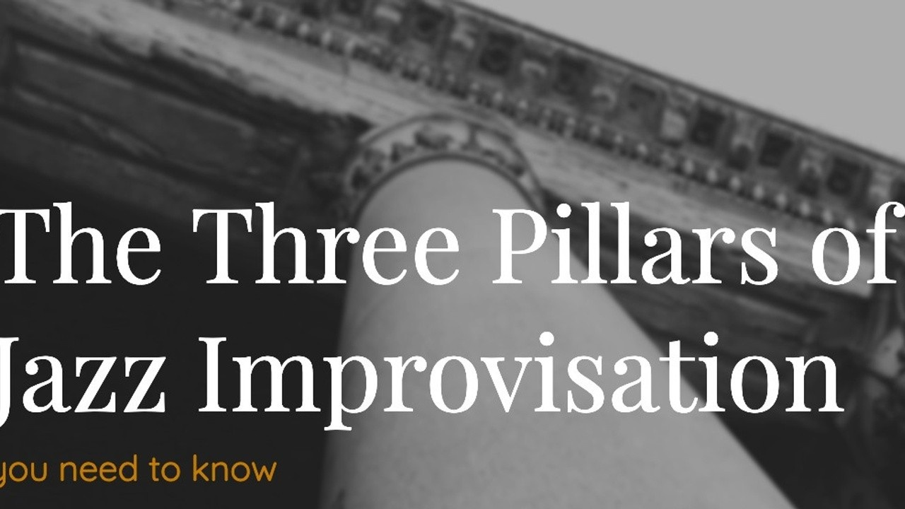 Three Pillars of Jazz Improv
