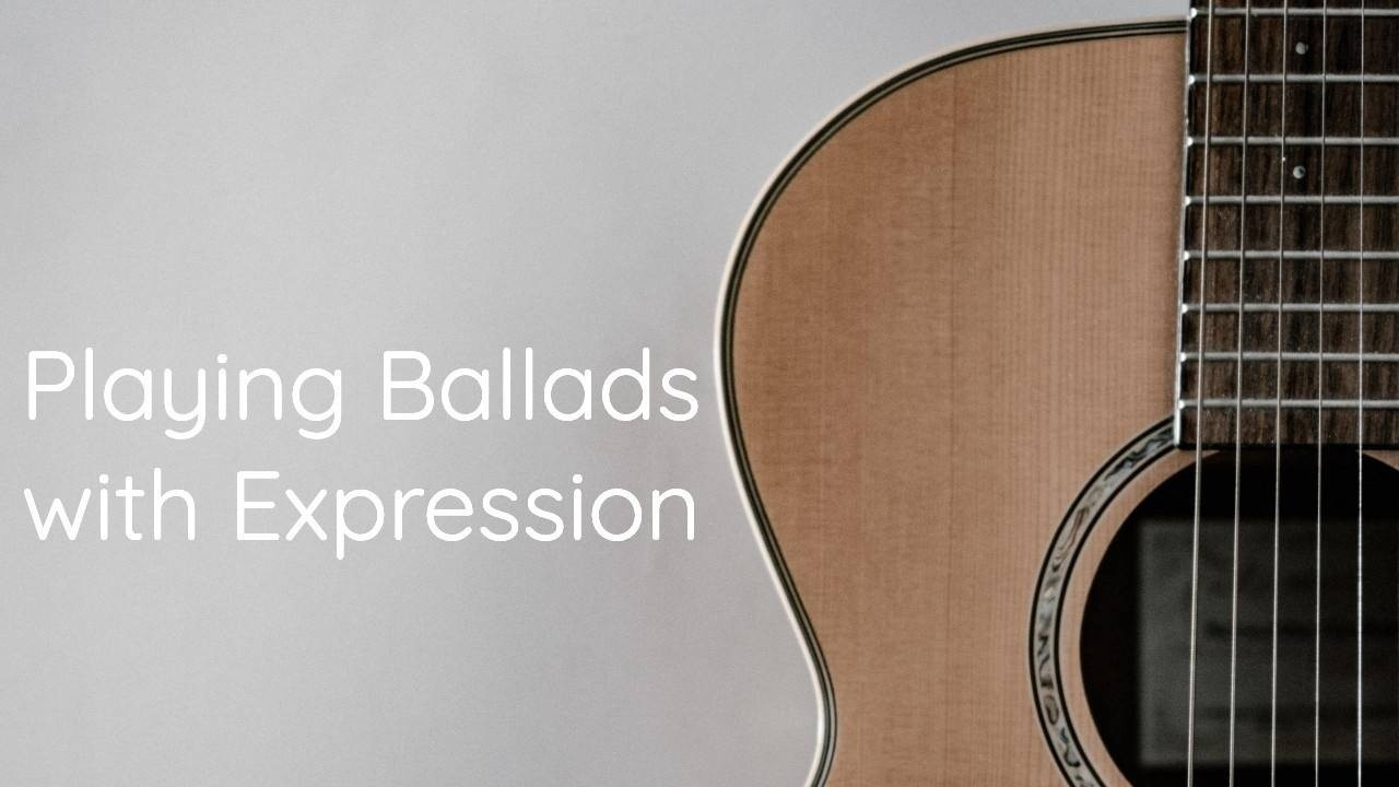 Playing Ballads with Expression