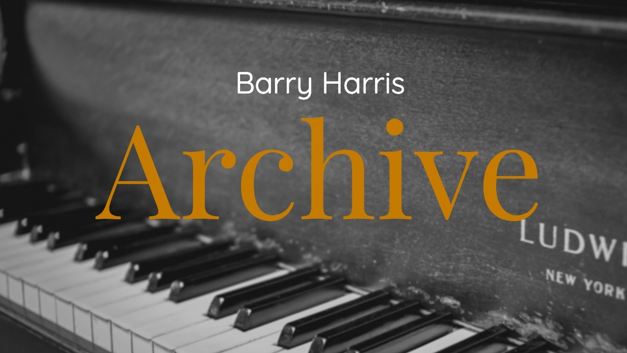 Barry Harris Archive