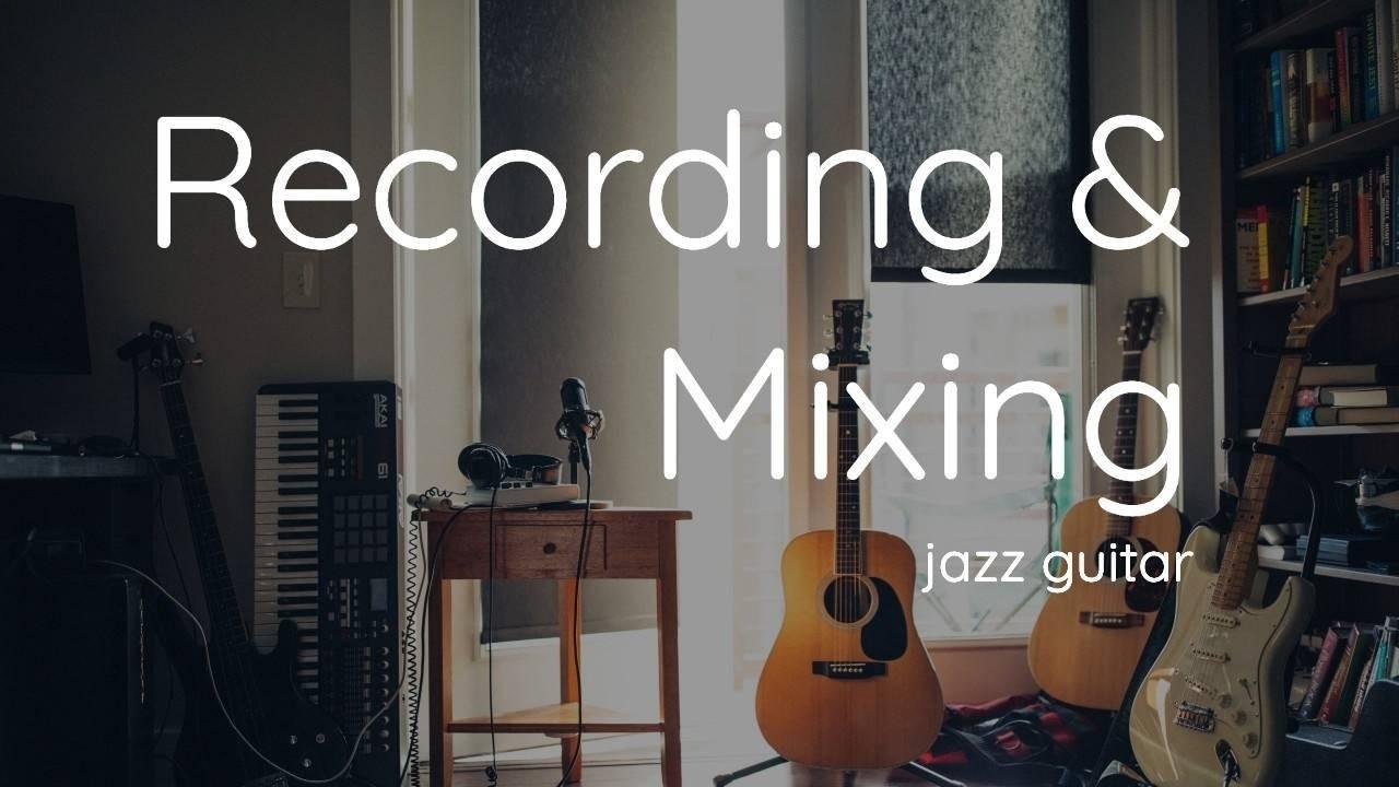 Recording and mixing jazz guitar