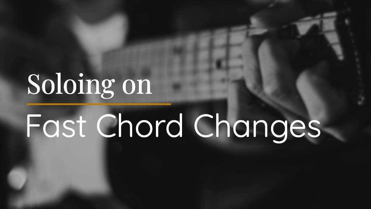 Soloing on FAST chord changes for jazz guitar - blog