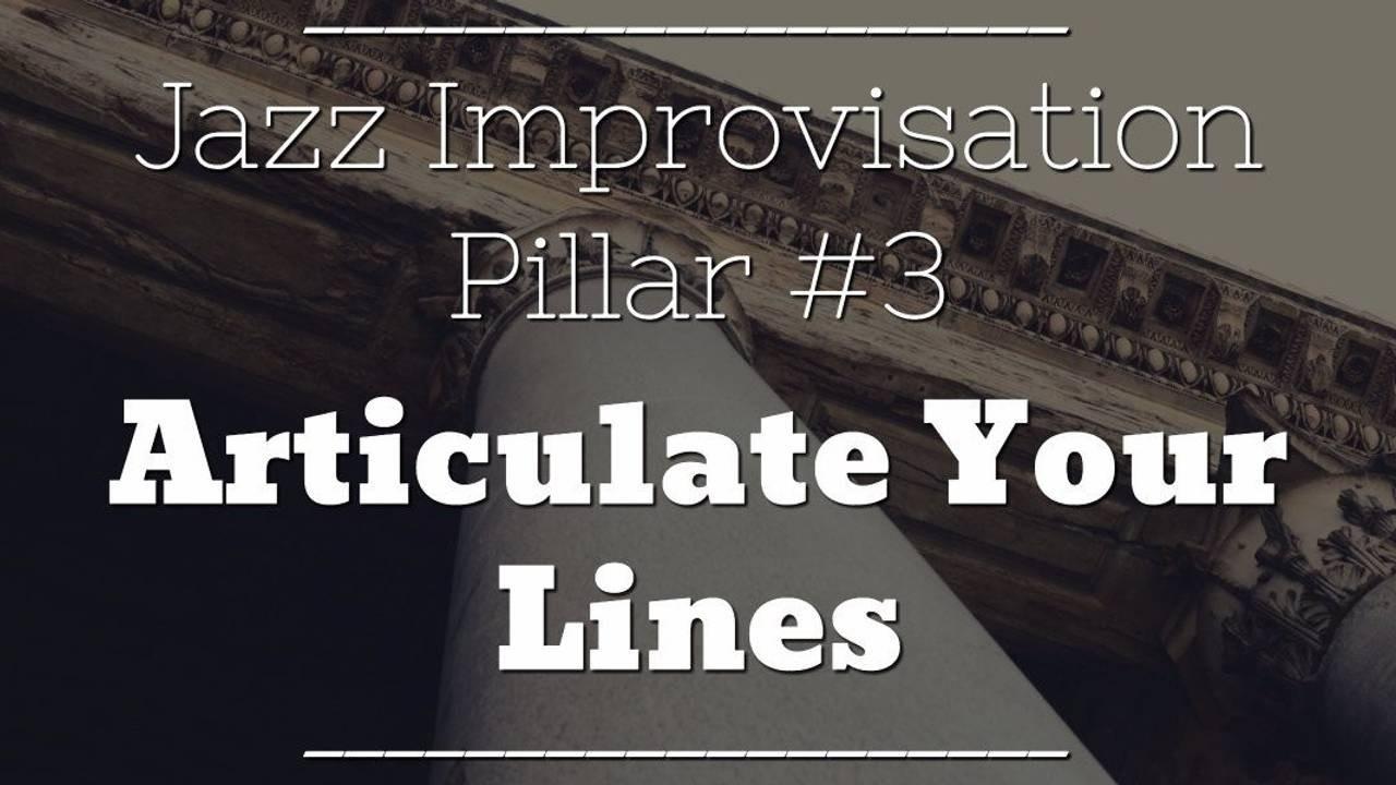 jazz-improv-pillar-3-articulate-your-lines