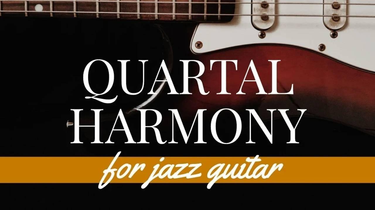 Quartal Harmony for Jazz Guitar - blog