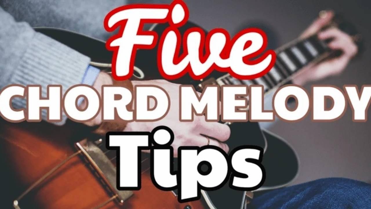 Five Chord Melody Tips Jazz Guitar