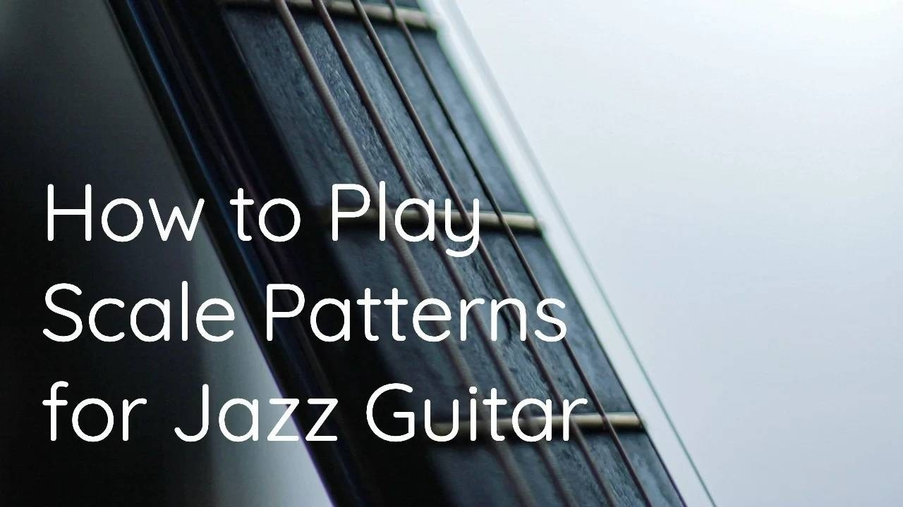 scale patterns for jazz guitar - blog