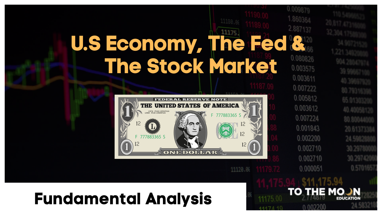 U.S Economy, The Fed and the Stock Market