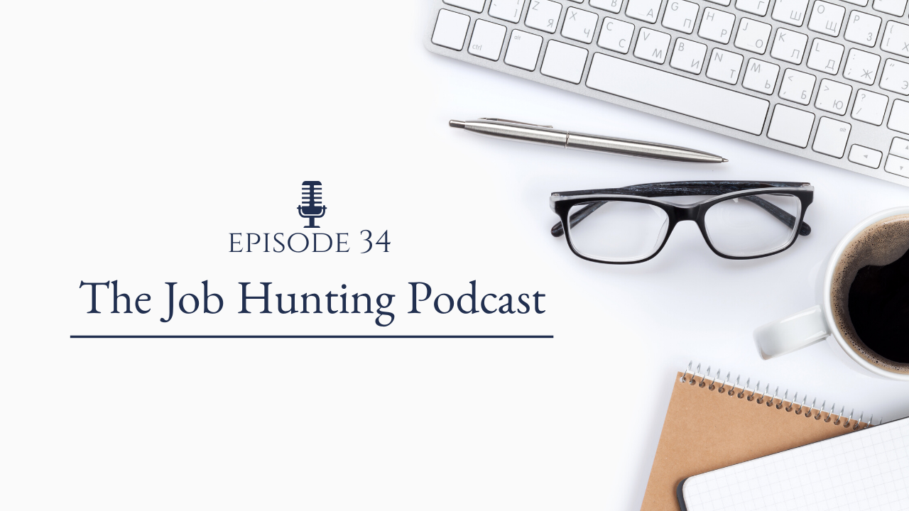 The Job Hunting Podcast Episode 34