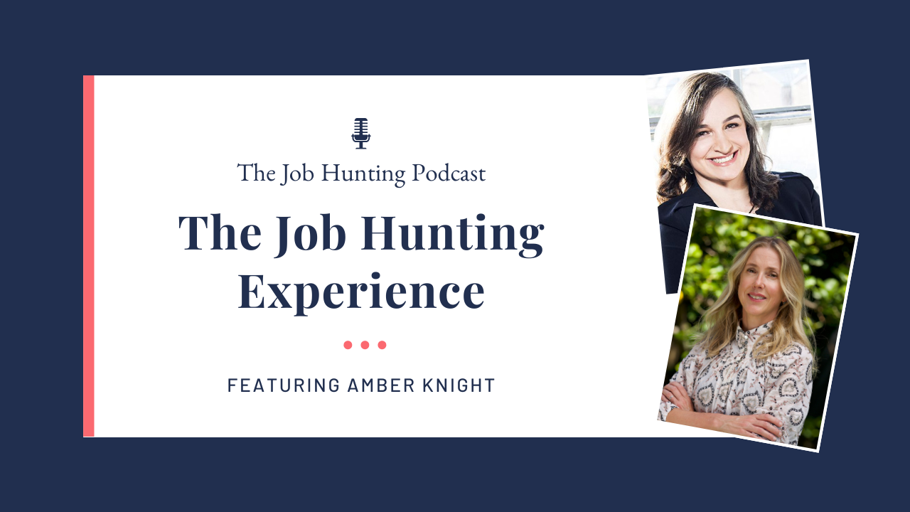 The Job Hunting Podcast Episode 69. The Job Hunting Experience