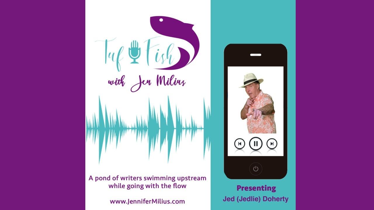 TufFish Show - Meet Jed (Jedlie) Doherty