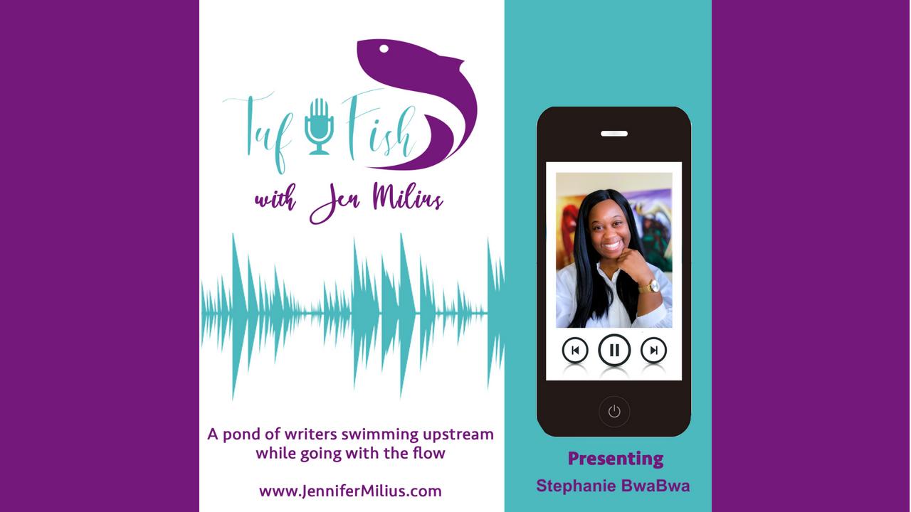 The TufFish Show || Stephanie BwaBwa