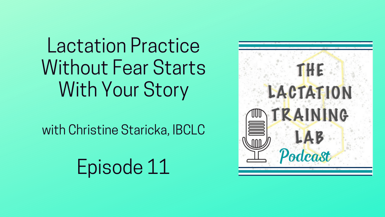 Graphic image for The Lactation Training Lab Podcast Episode 11 Lactation Practice Without Fear Starts With Your Story