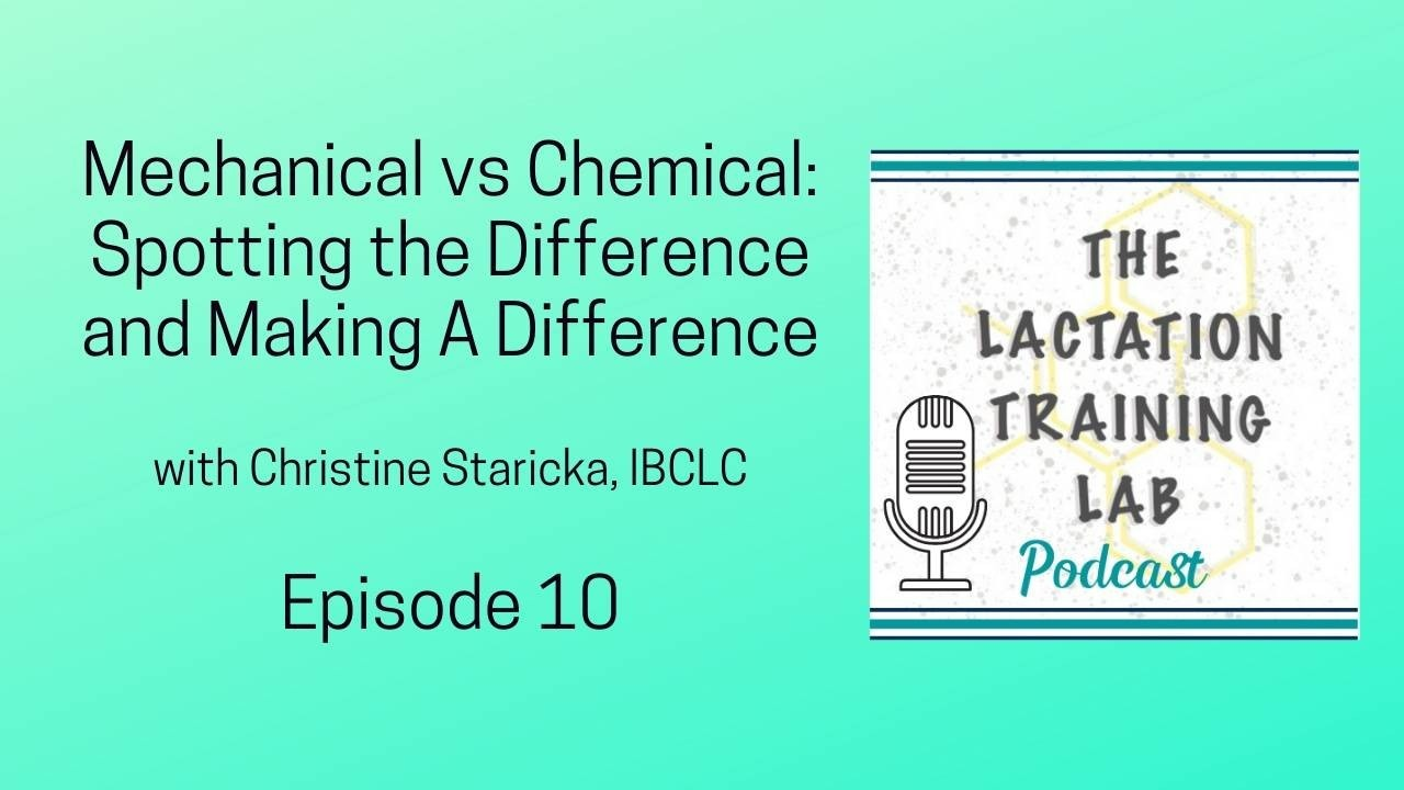 Graphic image for episode 10 of The Lactation Training Lab Podcast about mechanical and chemical problems of lactation