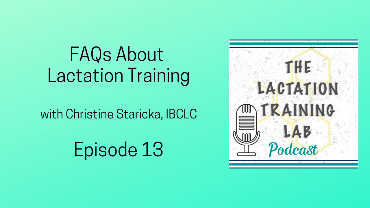 Graphic image for Episode 13 of The Lactation Training Lab Podcast FAQs About Lactation Training