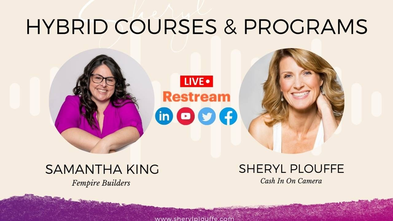 Samantha King shares her insights with Sheryl Plouffe about hybrid online courses and coaching programs