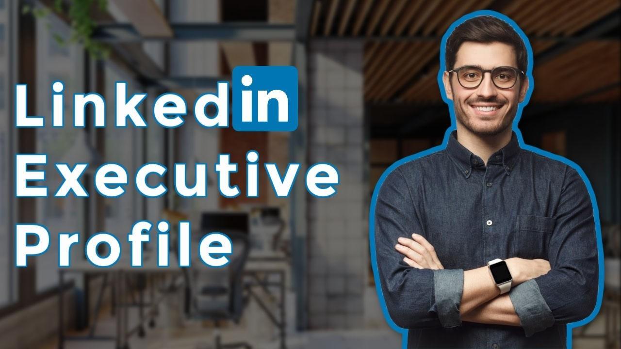 LinkedIn executive profile