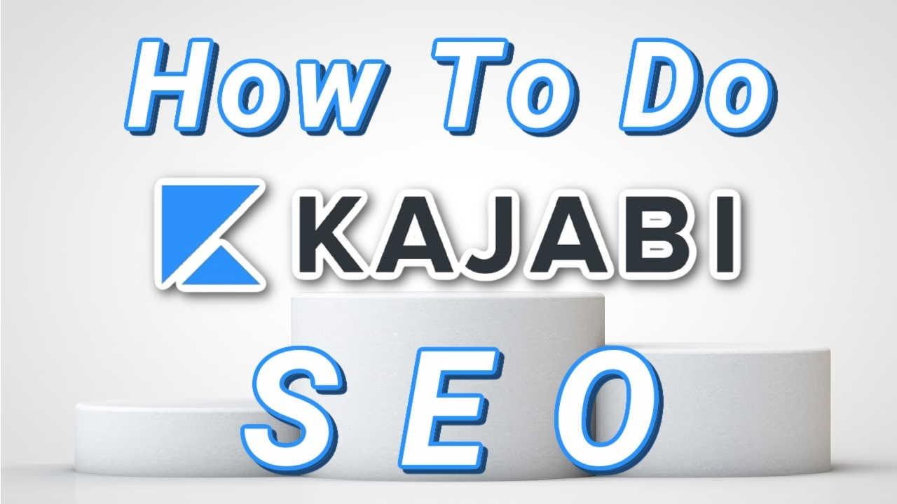 how to do Kajabi SEO