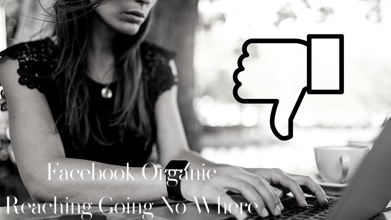 Facebook Organic Reach Not Working