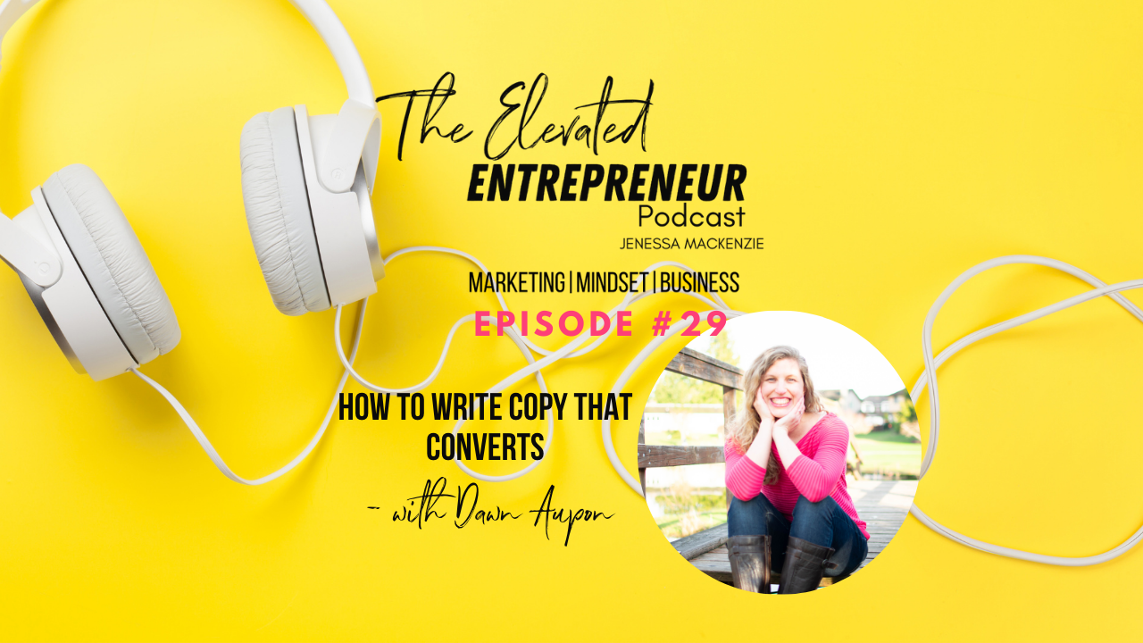 How To Write Copy That Converts - with Dawn Apuan [Podcast Ep 29]