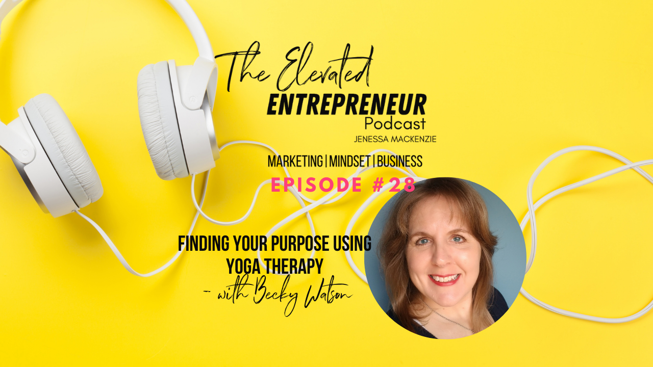 Finding Your Purpose Using Yoga Therapy - with Becky Watson [Podcast Ep 28]