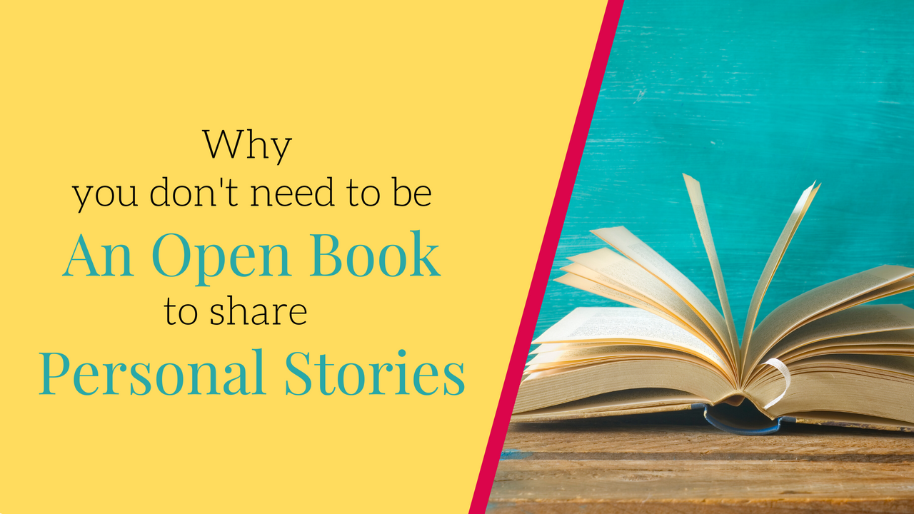 Why you don't need to be an open book to share personal stories in your business