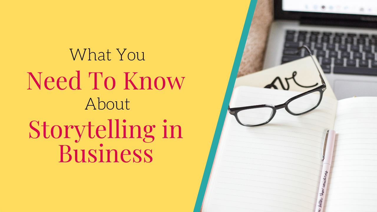 What you need to know about storytelling in business