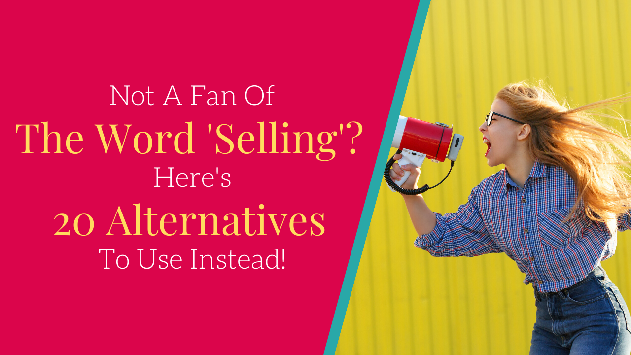 Not a fan of the word 'selling'? Here's 20 alternatives to use instead!