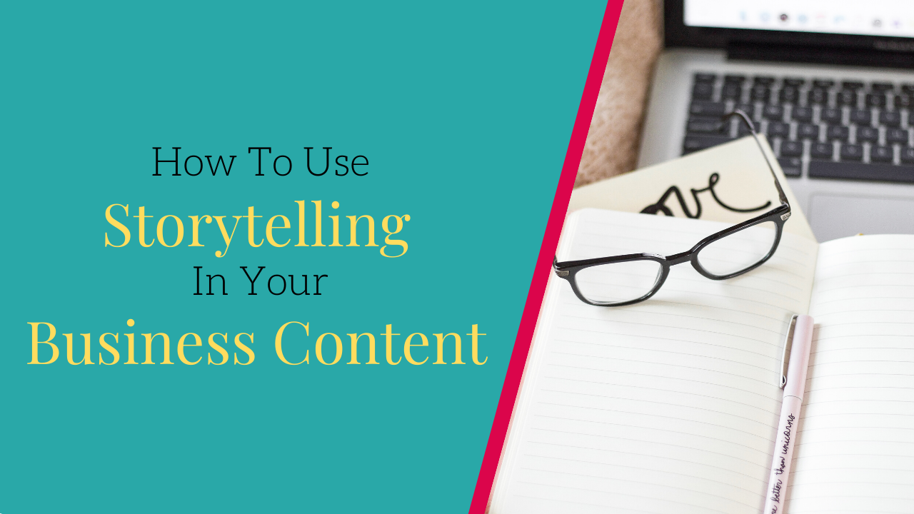 How to use storytelling in your business content