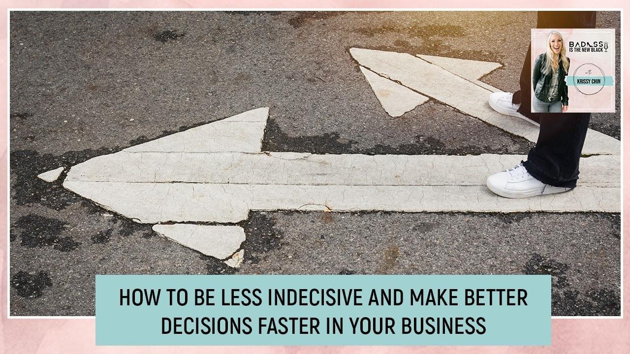 BNB 35 | Less Indecisive