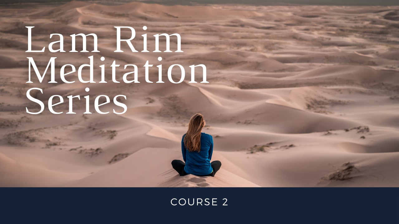 Lam Rim Meditation Series