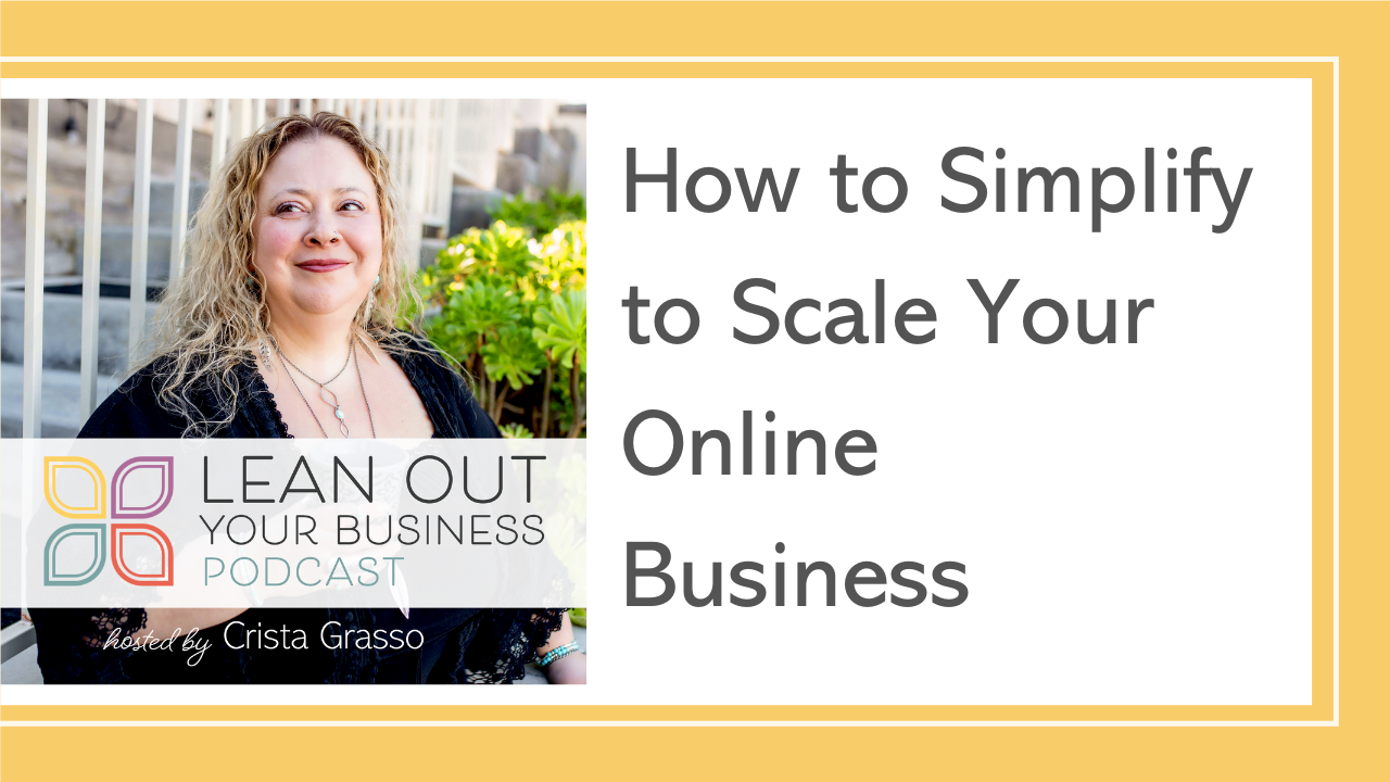 How to Simplify to Scale Your Online Business