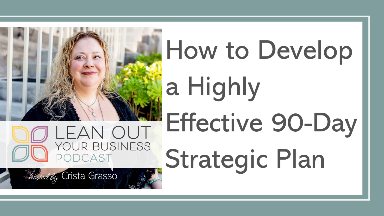 How to Develop a Highly Effective 90-Day Strategic Plan