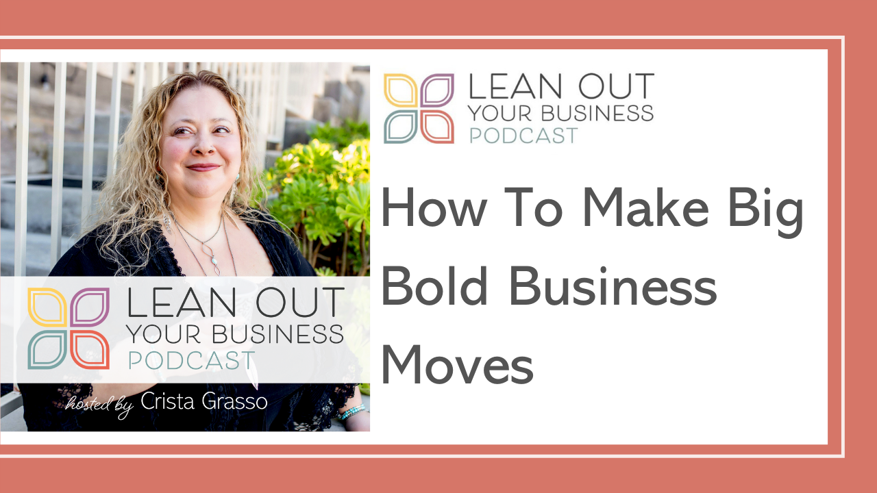 How To Make Big Bold Business Moves