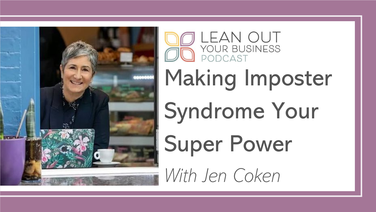 Making Imposter Syndrome Your Super Power with Jen Coken