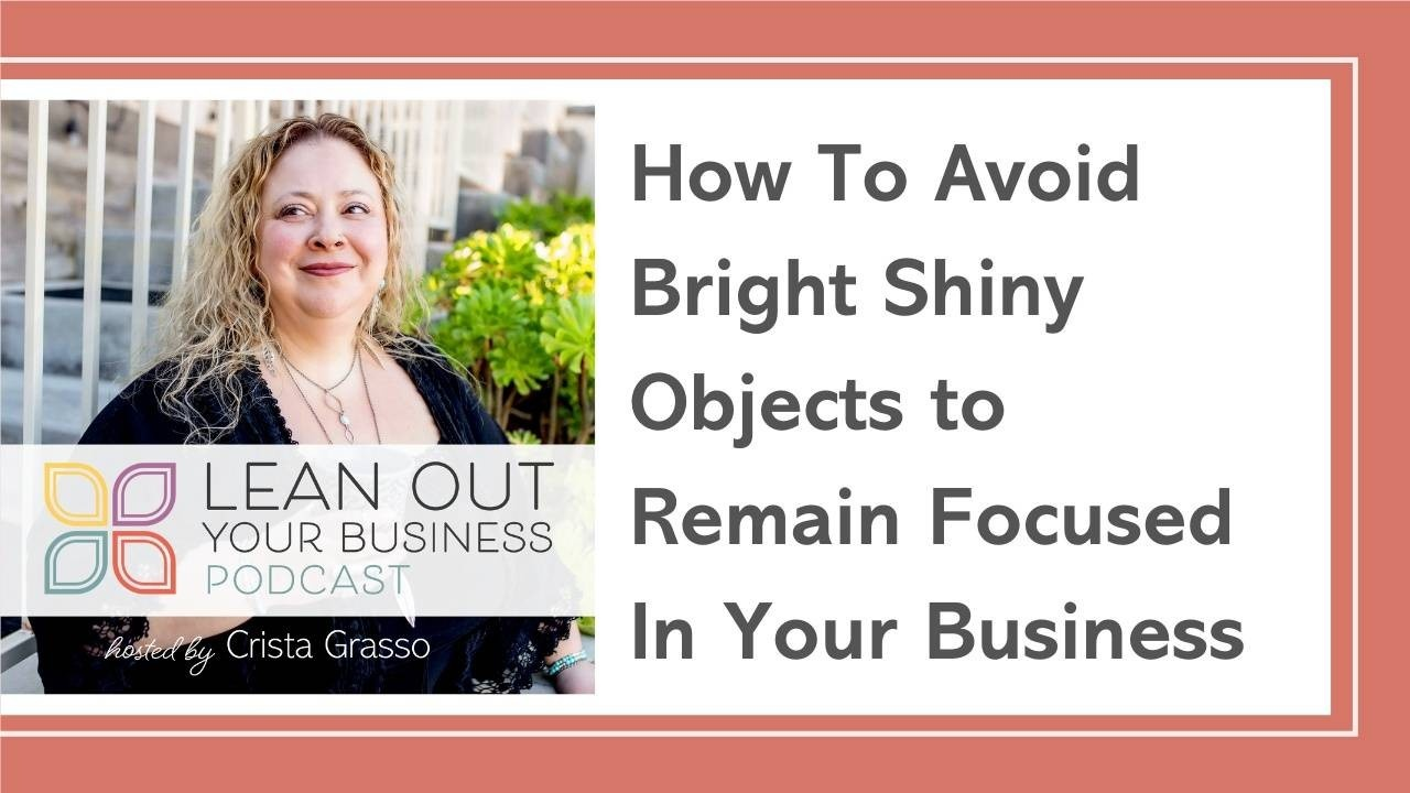 How To Avoid Bright Shiny Objects to Remain Focused In Your Business